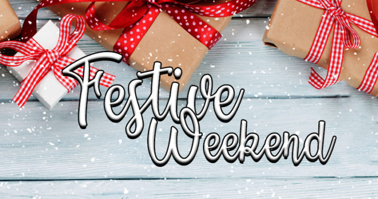 Festive Weekend